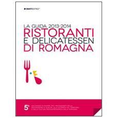 Ristoranti e delicatessen di Romagna. La guida 2013-2014