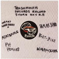 Record Store Day EP Trashmouth Records