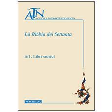 Bibbia dei Settanta (La) . Vol. 2: Libri storici.