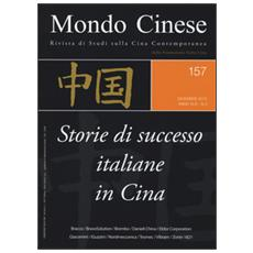 Mondo cinese (2015) . Vol. 157: Storie di successo italiane in Cina