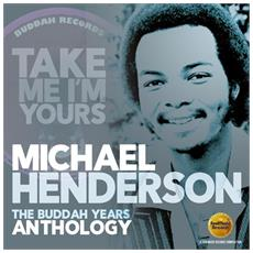 Michael Henderson - Take Me I'M Yours: The Buddah Years Anthology (2 Cd)