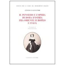 Il pensiero e l'opera di Dora d'Istria fra Oriente europeo e Italia