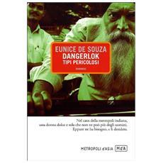 Dangerlok. Tipi pericolosi