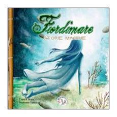 Fiordimare. Storie magiche. Vol. 1