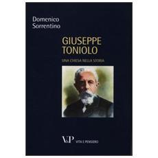 Giuseppe Toniolo. Una Chiesa nella storia