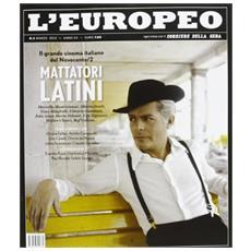 L'europeo (2013) . Vol. 3: mattatori latini.