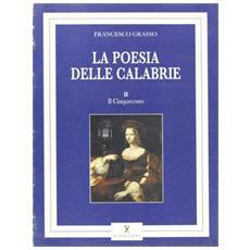 Poesia delle Calabrie (La) . Vol. 2: Il Cinquecento.