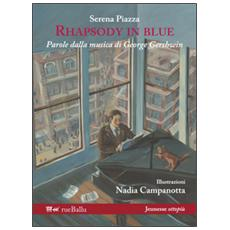 Rhapsody in blue. Parole dalla musica di George Gershwin