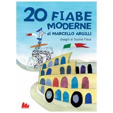 Marcello Argilli / Sophie Fatus - 20 Fiabe Moderne