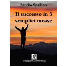 Il successo in 3 semplici mosse. Diventa magico e ottieni il meglio