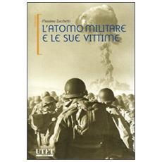 L'atomo militare e le sue vittime