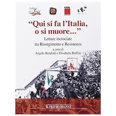 «Qui si fà l'Italia o si muore. . . ». Letture incrociate tra Risorgimento e Resistenza