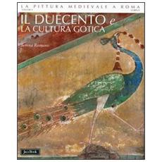 La pittura medievale a Roma. Vol. 5: Il Duecento e la cultura gotica (1198-1280 ca.) .