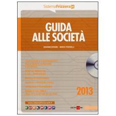 Guida alle società 2013. Con CD-ROM