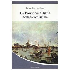 La provincia d'Istria della Serenissima
