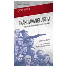 Franciavanguardia. Cronaca di una rivoluzione culturale