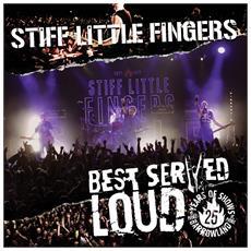 Stiff Little Fingers - Best Served Loud (2 Lp)