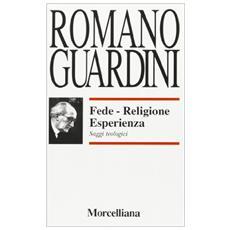 Fede, religione, esperienza. Saggi teologici