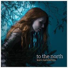 Kari Rueslatten - To The North