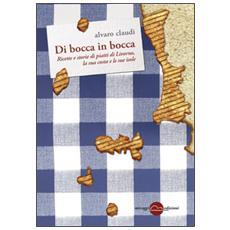 Di bocca in bocca. Ricette storie dei piatti di Livorno, costa e isole