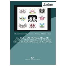 Il test di Rorschach. Modelli interpretativi clinici dello psicogramma di Klopfer