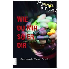 Südtirol-Krimi band. Vol. 3: Wie du mir so er dir.