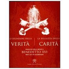 Lo splendore della verità, la bellezza della carità. Omaggio degli artisti a Benedetto XVI per il 60° di sacerdozio