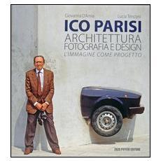 Ico Parisi. Architettura, fotografia, design