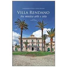 Villa Rendano. Tra musica, arte e seta