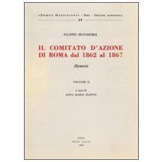 Comitato d'azione a Roma dal 1862 al 1867. Vol. 2: Memorie
