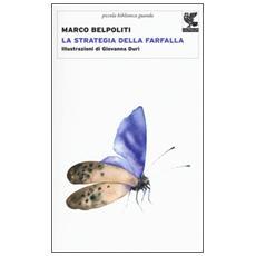Strategia della farfalla (La)