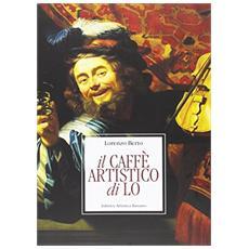 Il caffè artistico di Lo. Un anno ad arte da Giotto a de Chirico