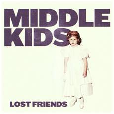 Middle Kids - Lost Friends - Disponibile dal 04/05/2018