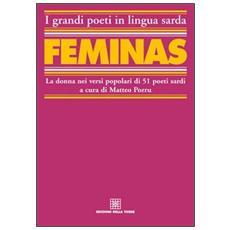 Féminas. La donna nei versi popolari di 51 poeti sardi. Testo sardo e italiano