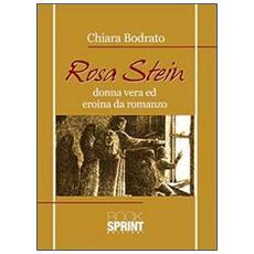 Rosa Stein. Donna vera ed eroina da romanzo