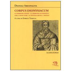 Corpus dionysiacum: La gerarchia celesteLa gerarchia ecclesiasticaCirca i divini nomi La teologia misticaEpistole