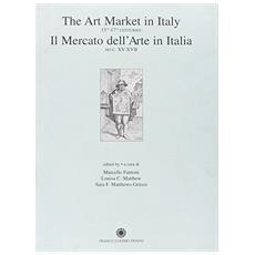 Mercato dell'arte in Italia. Secc. XV-XVII. Ediz. italiana e inglese (Il)