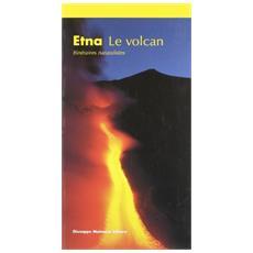 Etna. Le volcan. Itinéraires naturalistique