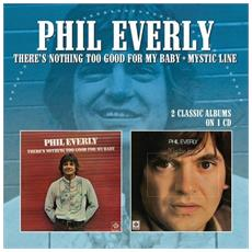 Phil Everly - There'S Nothing Too Good For My Baby / Mystic Line
