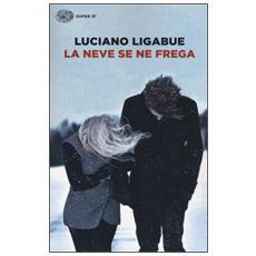 Luciano Ligabue - La Neve Se Ne Frega
