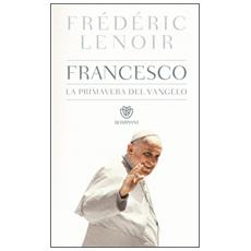 Francesco, la primavera del Vangelo