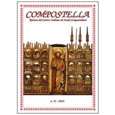 Compostella. Rivista del centro italiano di studi compostellani (2010) . Vol. 31