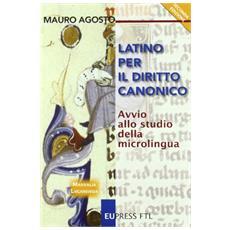 Latino per il diritto canonico. Avvio allo studio della microlingua
