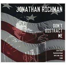 Jonathan Richman - Don T Distract Me - Live From Summerstag