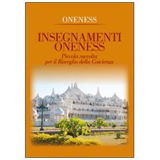 Insegnamenti oneness. Piccola raccolta per il risveglio della coscienza