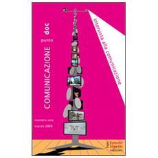 Comunicazionepuntodoc (2009) . Vol. 1: Intervista alla comunicazione.
