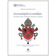 La conchiglia in araldica. Dal simbolo arcaico all'emblema di Santiago di Compostella