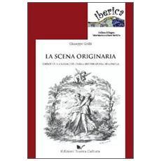 La scena originaria. Identità e «classicità» della letteratura spagnola