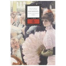 Haussmann. L'uomo che inventò Parigi
