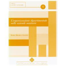 Organizzazione dipartimentale nelle aziende sanitarie (L')